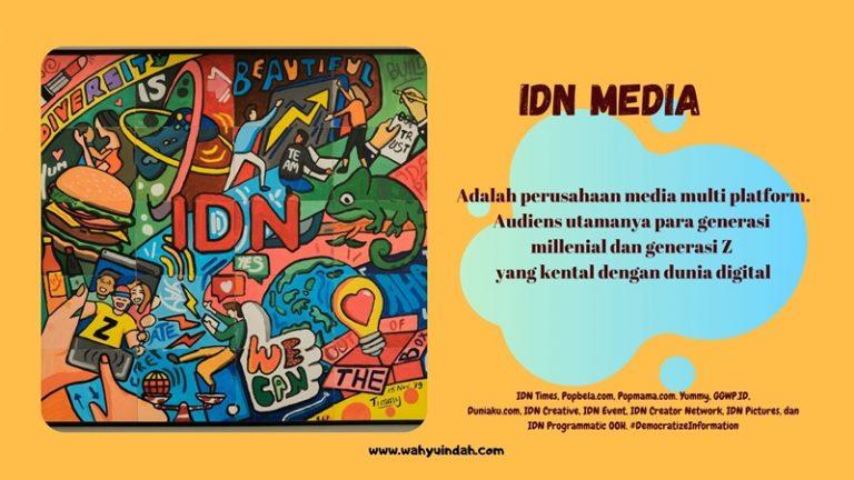 mengenal IDN Media. Yaitu perusahaan multi platform di Indonesia