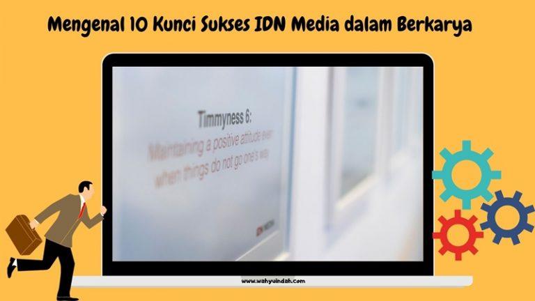 mengenal 10 kunci sukses timmyness dalam idn media