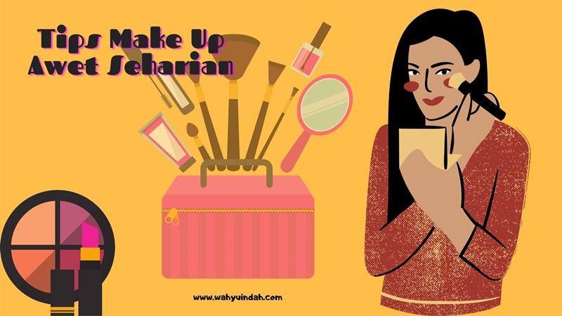 tips membuat make up tahan lama seharian