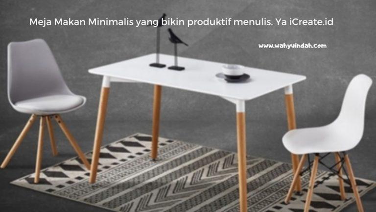 Cari meja makan minimalis yang bikin produktif menulis di iCreate.id