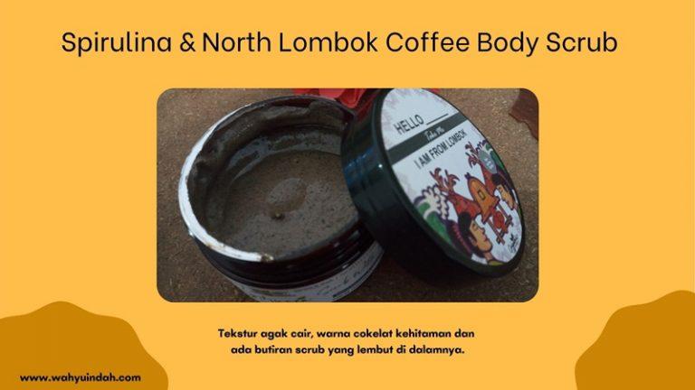 tekstur, warna, aroma dan klaim spirulina and North Lombok Coffee Body Scrub