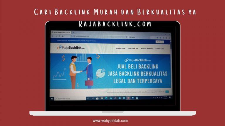 rajabacklink.com merupakan tempat cari backlink murah dan berkualitas