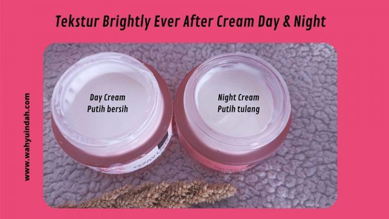 perbedaan brightly ever after day cream dan night cream